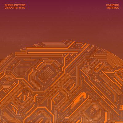 CHRIS POTTER - Sunrise Reprise cover