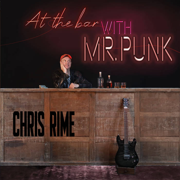 CHRIS RIME - At The Bar With Mr Punk cover