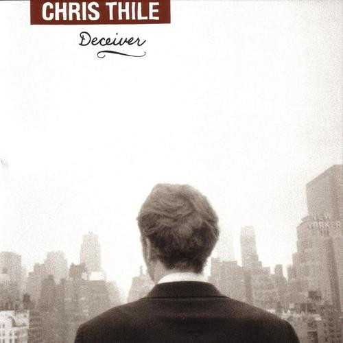 CHRIS THILE - Deceiver cover