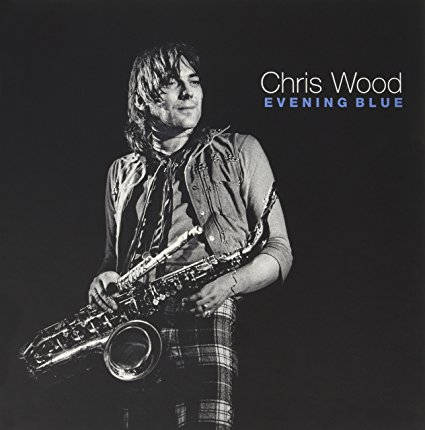CHRIS WOOD - Evening Blue cover