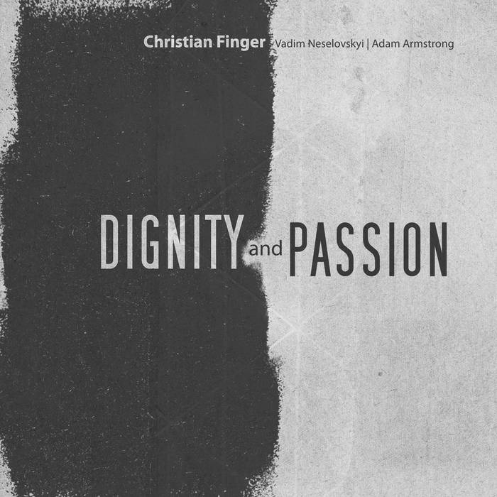 CHRISTIAN FINGER - Dignity And Passion cover