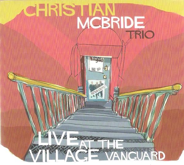 CHRISTIAN MCBRIDE - Live at The Village Vanguard cover