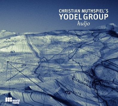 CHRISTIAN MUTHSPIEL - Christian Muthspiel´s Yodel Group : Huljo cover