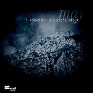 CHRISTIAN MUTHSPIEL - Christian Muthspiel's Yodel Group  : May cover