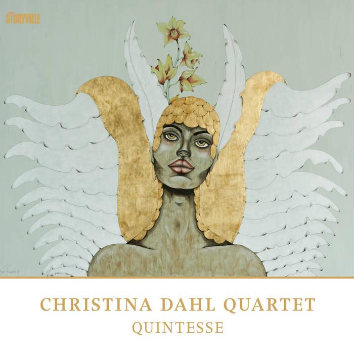 CHRISTINA DAHL - Christina Dahl Quartet : Quintesse cover