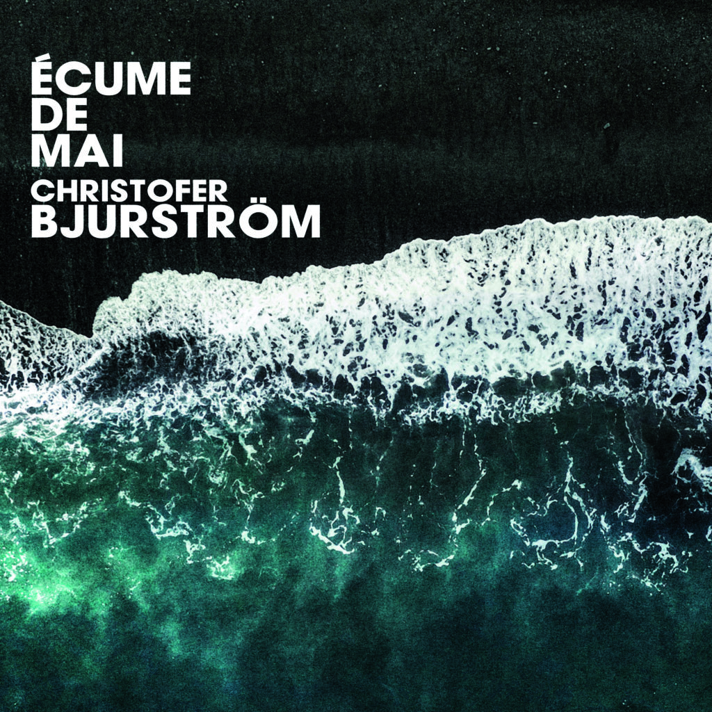 CHRISTOFER BJURSTRÖM - Ecume de mai cover
