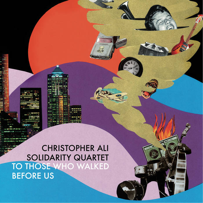 CHRISTOPHER ALI (CHRISTOPHER ALI THORÉN) - Christopher Ali Solidarity Quartet : To Those Who Walked Before Us cover