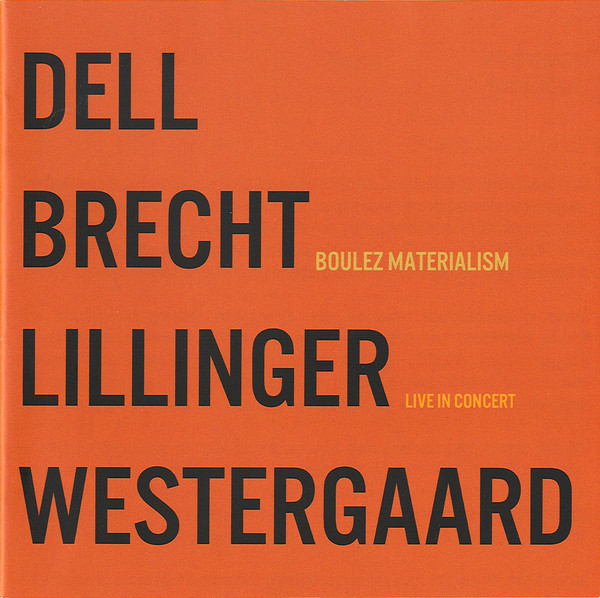 CHRISTOPHER DELL - Dell, Brecht, Lillinger, Westergaard : Boulez Materialism (Live In Concert) cover