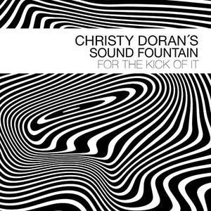 CHRISTY DORAN - Christy Dorans Sound Fountain : For the Kick of It cover