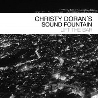 CHRISTY DORAN - Christy Dorans Sound Fountain : Lift The Bar cover