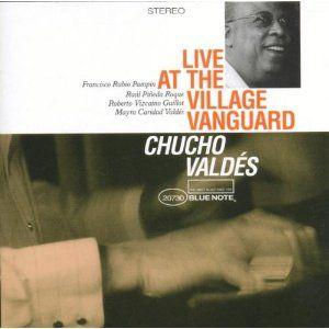 CHUCHO VALDÉS - Live at the Village Vanguard cover