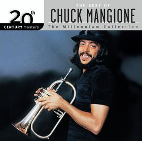 CHUCK MANGIONE - 20th Century Masters: The Millennium Collection: The Best of Chuck Mangione cover