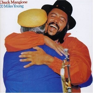 CHUCK MANGIONE - 70 Miles Young cover