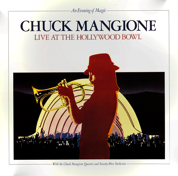 CHUCK MANGIONE - An Evening of Magic: Live at the Hollywood Bowl cover
