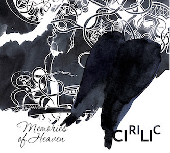 CIRILIC - Memories From Heaven cover