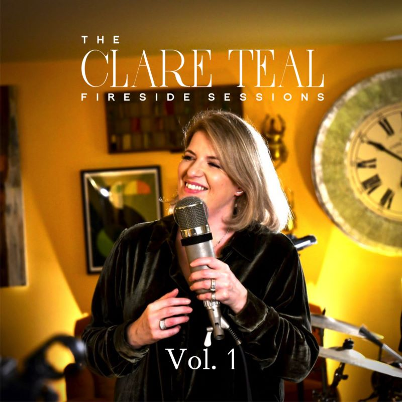 CLARE TEAL - The Clare Teal Fireside Sessions Vol 1 cover