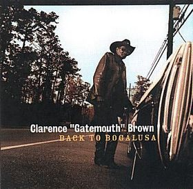 CLARENCE 'GATEMOUTH' BROWN - Back to Bogalusa cover