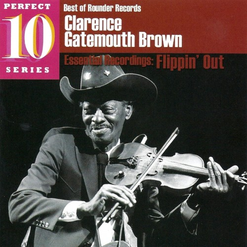 CLARENCE 'GATEMOUTH' BROWN - Flippin' Out cover