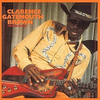 CLARENCE 'GATEMOUTH' BROWN - Pressure Cooker cover