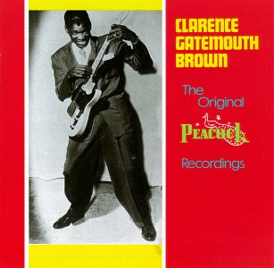 CLARENCE 'GATEMOUTH' BROWN - The Original Peacock Recordings cover