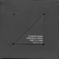 CLAUDIO GUIDA - Claudio Guida / Marcello Testa ONE plus ONE: Platform One cover
