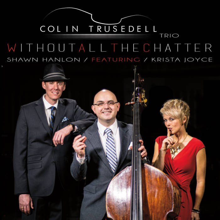 COLIN TRUSEDELL - Without All The Chatter cover