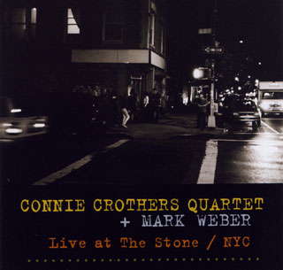 CONNIE CROTHERS - Connie Crothers Quartet  + Mark Weber:  Live at The Stone cover
