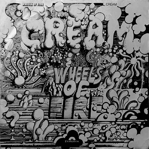CREAM - Wheels of Fire cover