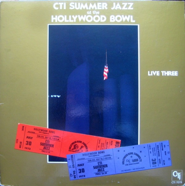 CTI ALL-STARS - CTI Summer Jazz At The Hollywood Bowl Live Three cover