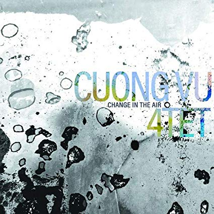 CUONG VU - Cuong Vu 4-tet ‎: Change In The Air cover