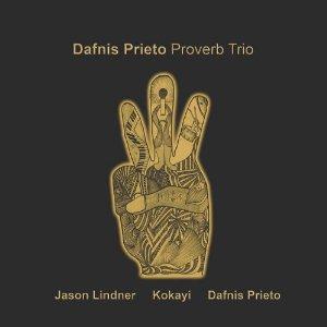 DAFNIS PRIETO - Proverb Trio cover