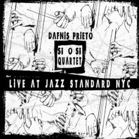 DAFNIS PRIETO - Si O Si Quartet Live At Jazz Standard Nyc cover