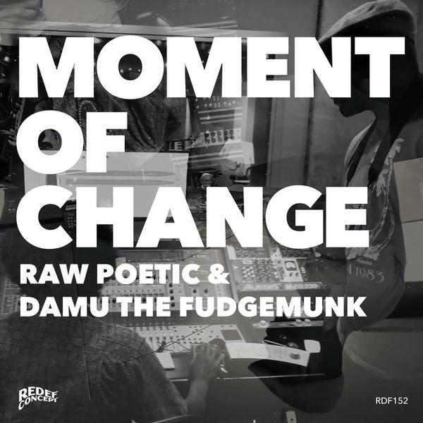 DAMU THE FUDGEMUNK & RAW POETIC - Moment Of Change cover