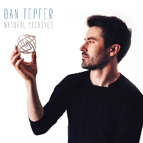 DAN TEPFER - Natural Machines cover