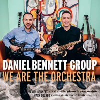 DANIEL BENNETT - Daniel Bennett Group ‎: We Are the Orchestra cover