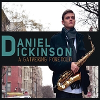 DANIEL DICKINSON - A Gathering Foretold cover