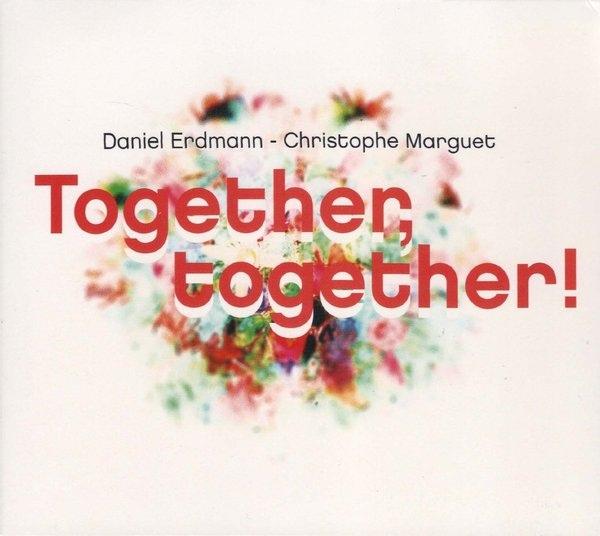 DANIEL ERDMANN - Daniel Erdmann & Christophe Marguet : Together, Together! cover