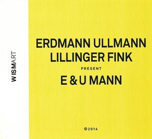 DANIEL ERDMANN - Erdmann , Ullmann , Lillinger , Fink : E & U Mann cover