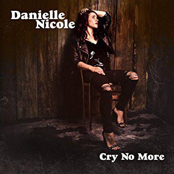 DANIELLE NICOLE (DANIELLE NICOLE SCHNEBELEN) - Cry No More cover