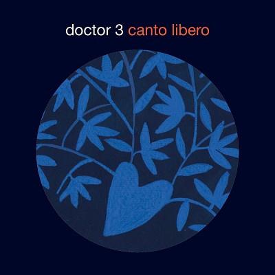 DANILO REA / DOCTOR 3 - Doctor 3 : Canto Libero cover