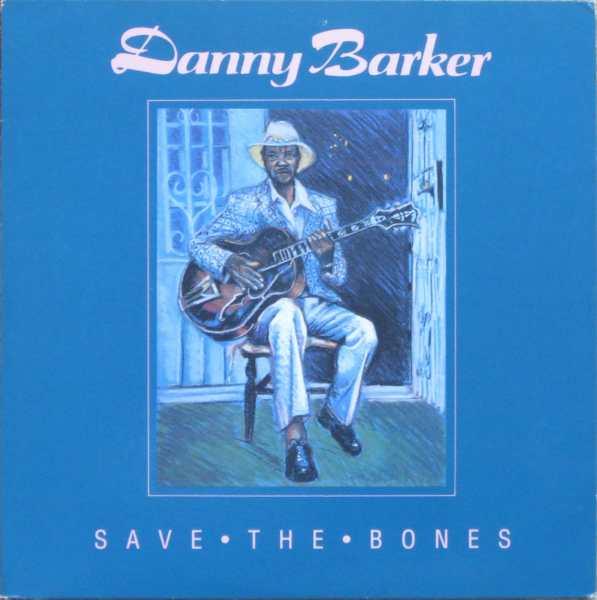 DANNY BARKER - Save the Bones cover