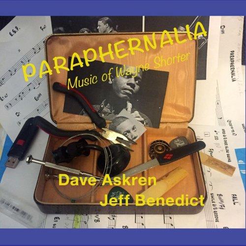 DAVE ASKREN - Dave Askren & Jeff Benedict Paraphernalia - Music Of Wayne Shorter cover