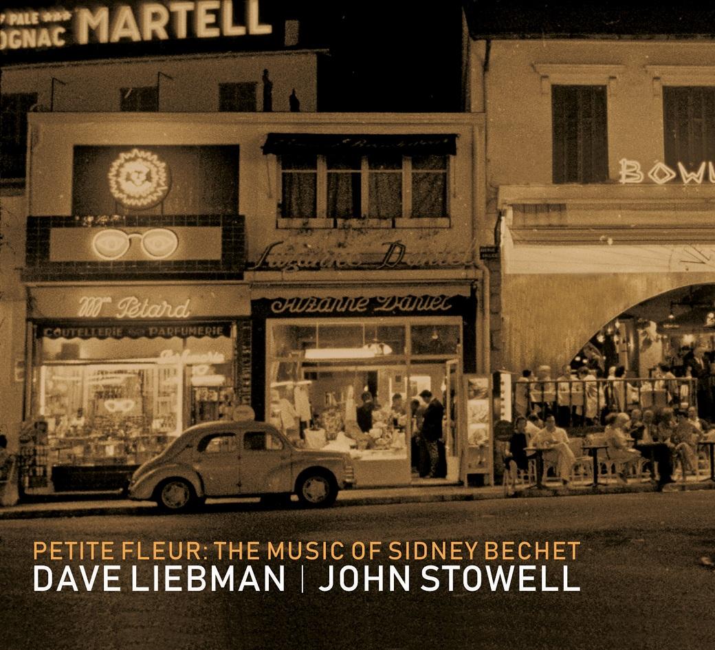 DAVE LIEBMAN - David Liebman & John Stowell : Petite Fleur - The Music Of Sidney Bechet cover