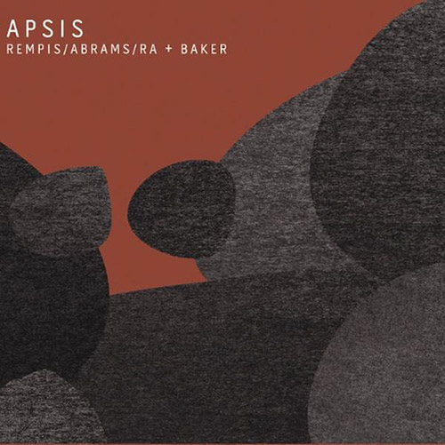 DAVE REMPIS - Rempis, Abrams, Ra + Baker : Apsis cover