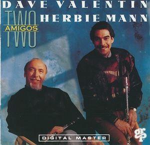 DAVE VALENTIN - Dave Valentin / Herbie Mann : Two Amigos cover