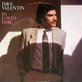DAVE VALENTIN - In Love's Time cover