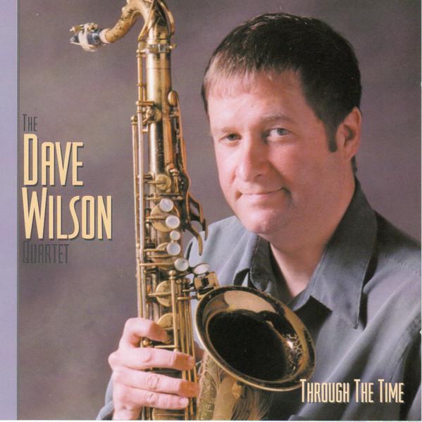 DAVE WILSON - The Dave Wilson Quartet : Through The Time cover