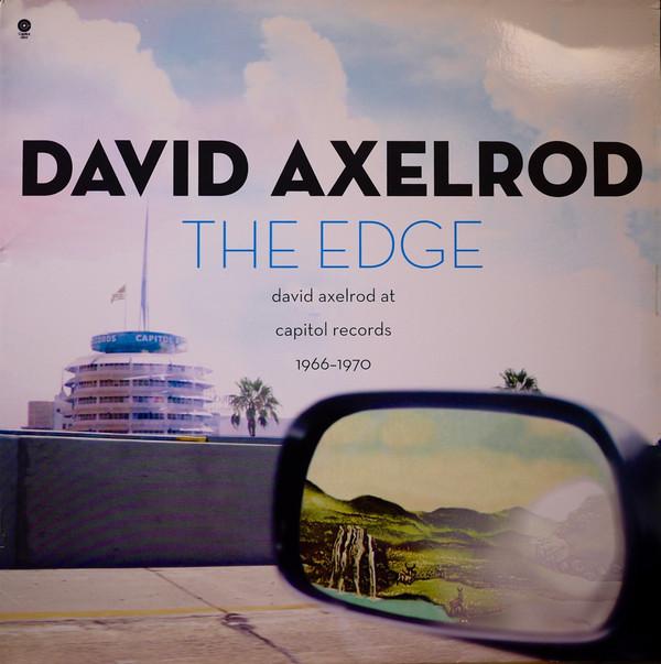 DAVID AXELROD - The Edge: David Axelrod At Capitol Records 1966-1970 cover
