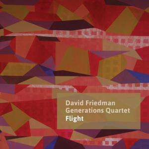 DAVID FRIEDMAN - David Friedman Generations Quartet : Flight cover