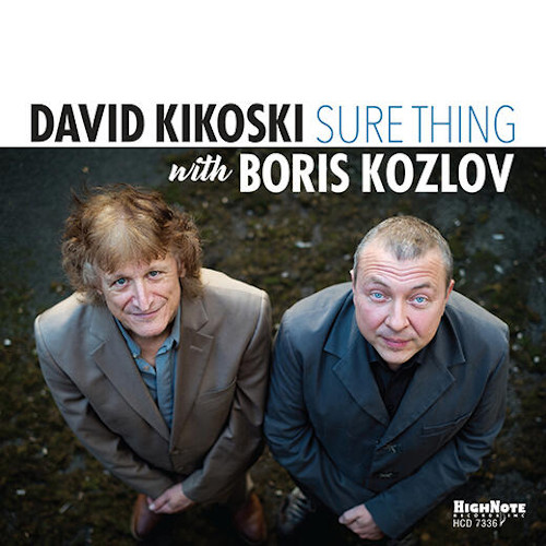 DAVID KIKOSKI - David Kikoski and Boris Kozlov : Sure Thing cover
